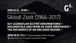 The documents of an uncompleted oeuvre Memorial exhibition of Zsolt Siklodi (1966-2017)